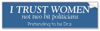 """""""I Trust Women"""" bumper sticker from http://www.zazzle.co.nz/feminists+bumper+stickers"""